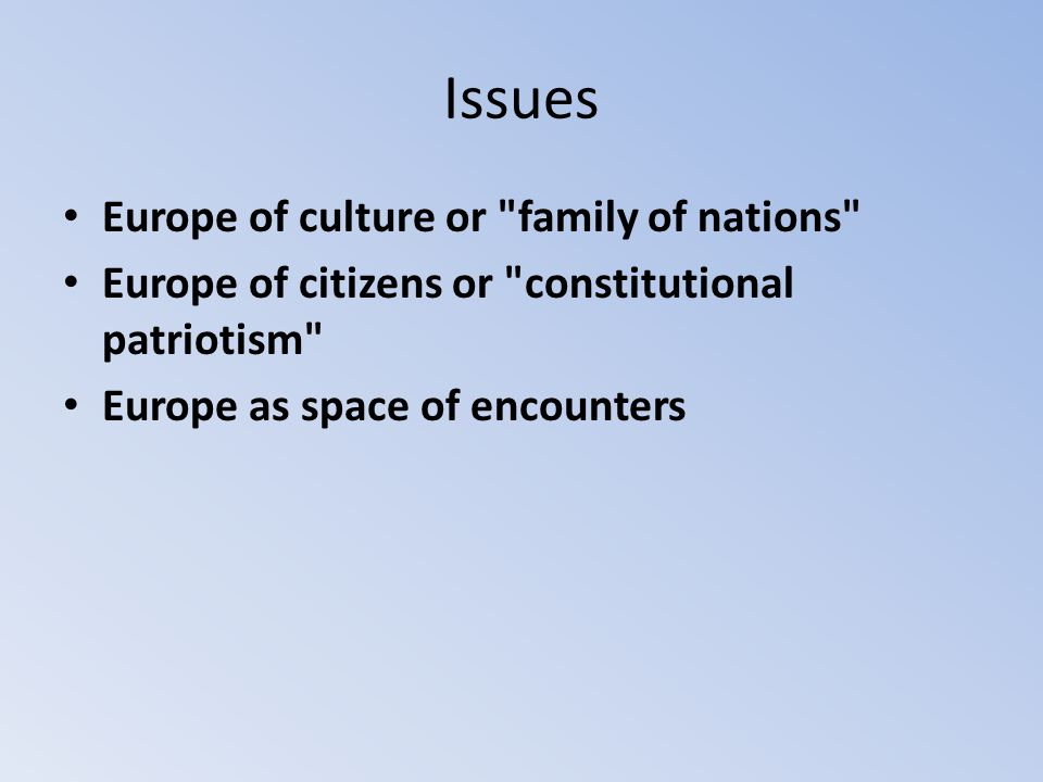 Issues Europe of culture or family of nations