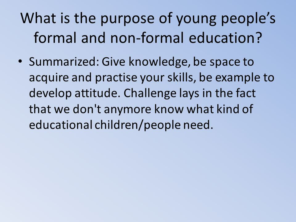 What is the purpose of young people's formal and non-formal education