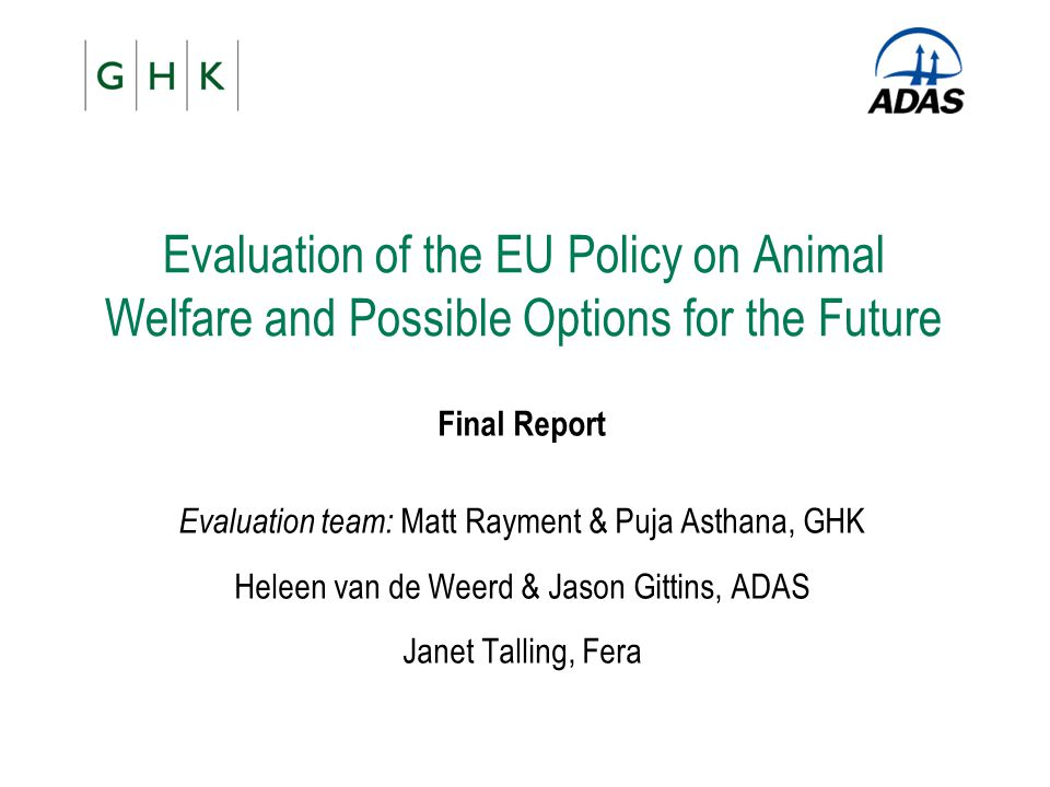 Evaluation of the EU Policy on Animal Welfare and Possible Options for the Future
