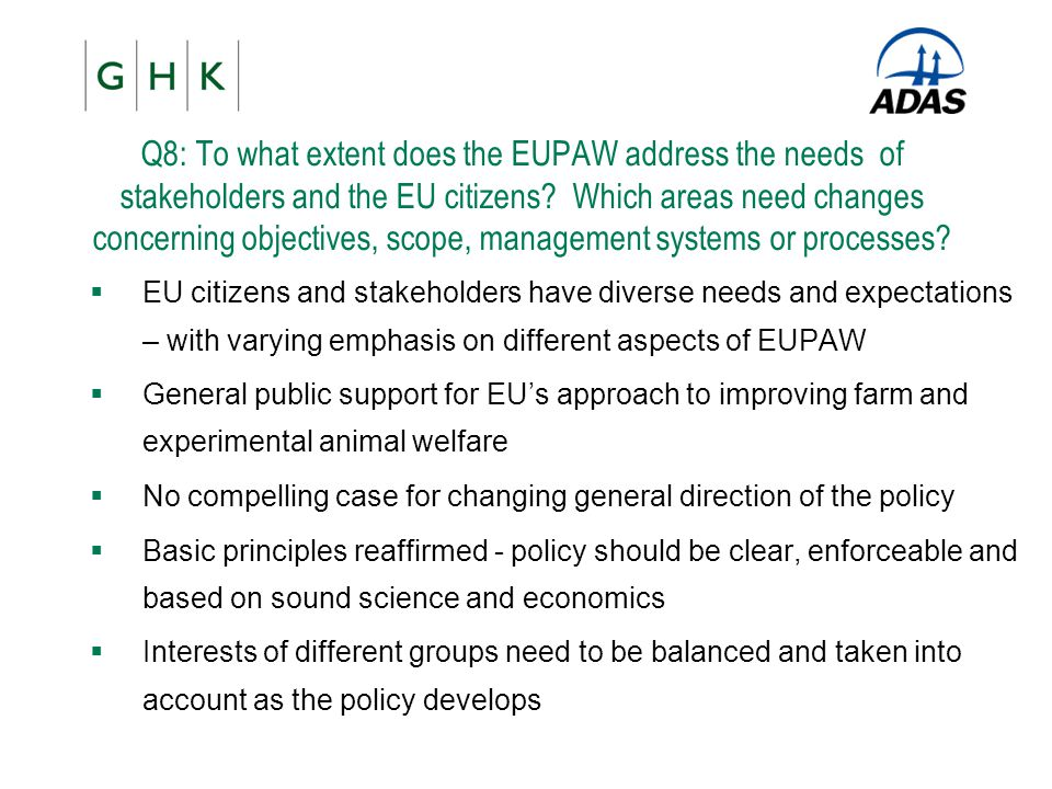 Q8: To what extent does the EUPAW address the needs of stakeholders and the EU citizens Which areas need changes concerning objectives, scope, management systems or processes