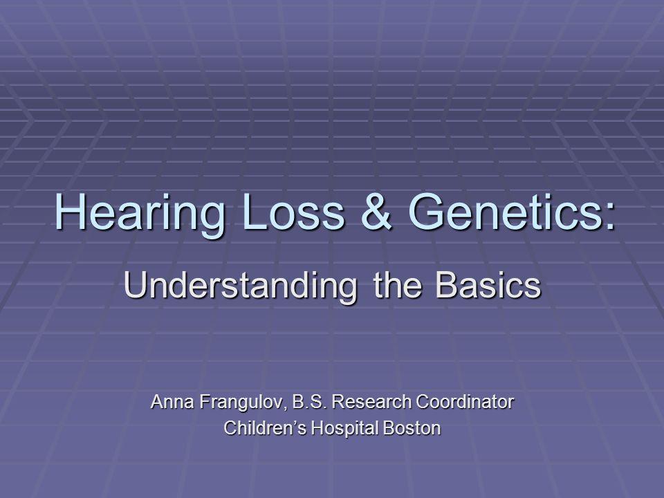 Hearing Loss & Genetics: