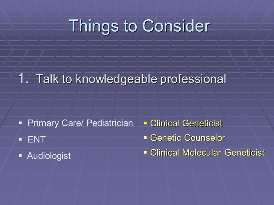Things to Consider Talk to knowledgeable professional