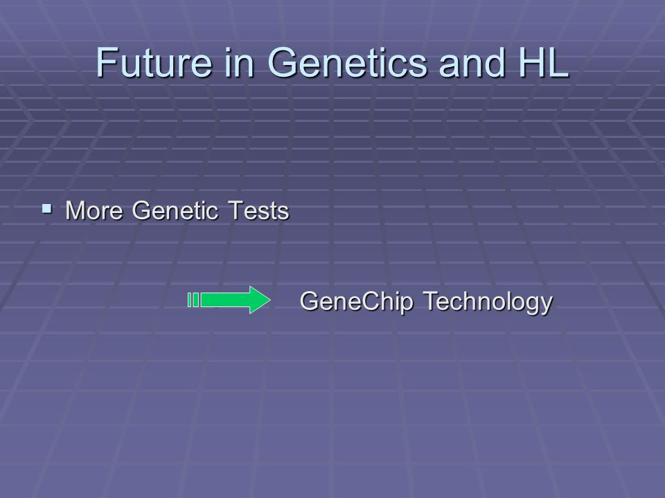 Future in Genetics and HL