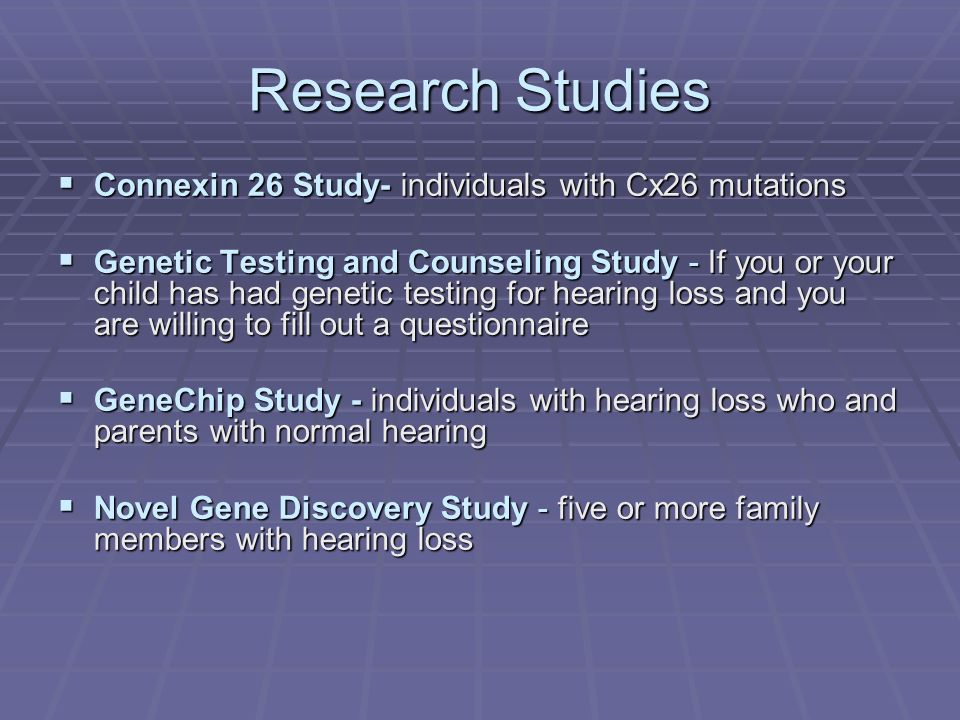Research Studies Connexin 26 Study- individuals with Cx26 mutations