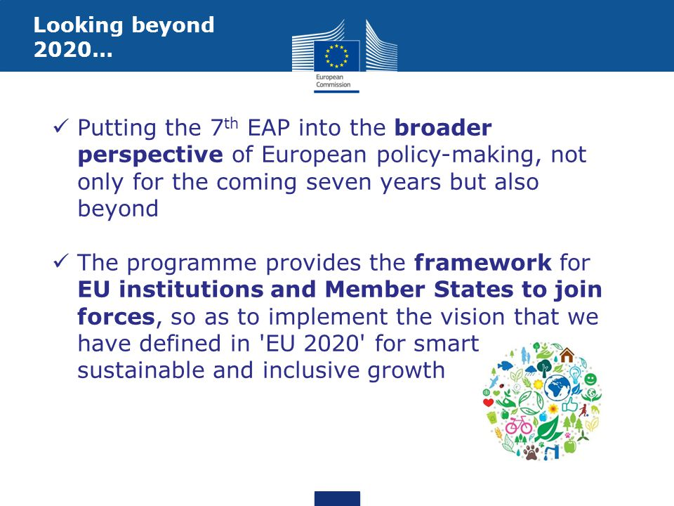 Looking beyond 2020… Putting the 7th EAP into the broader perspective of European policy-making, not only for the coming seven years but also beyond.