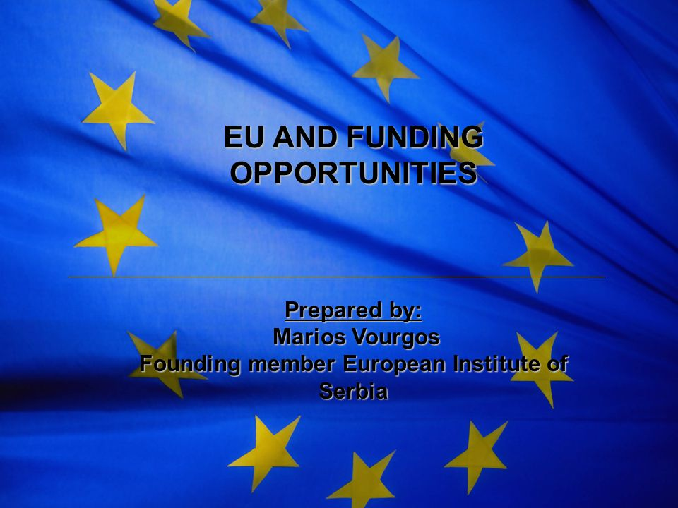EU AND FUNDING OPPORTUNITIES