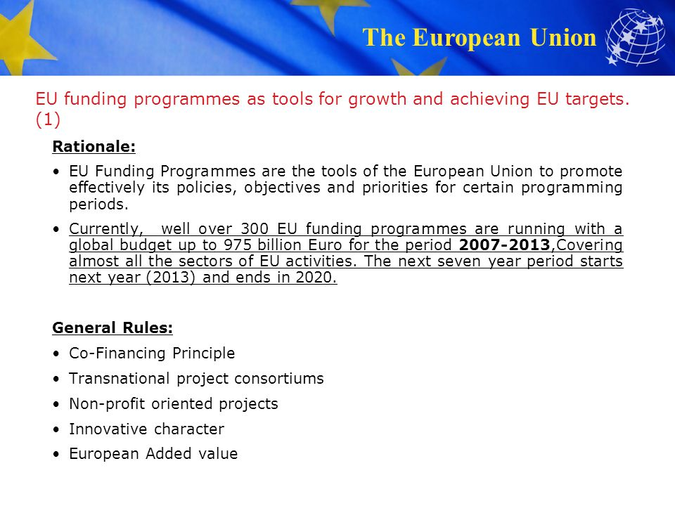 EU funding programmes as tools for growth and achieving EU targets. (1)