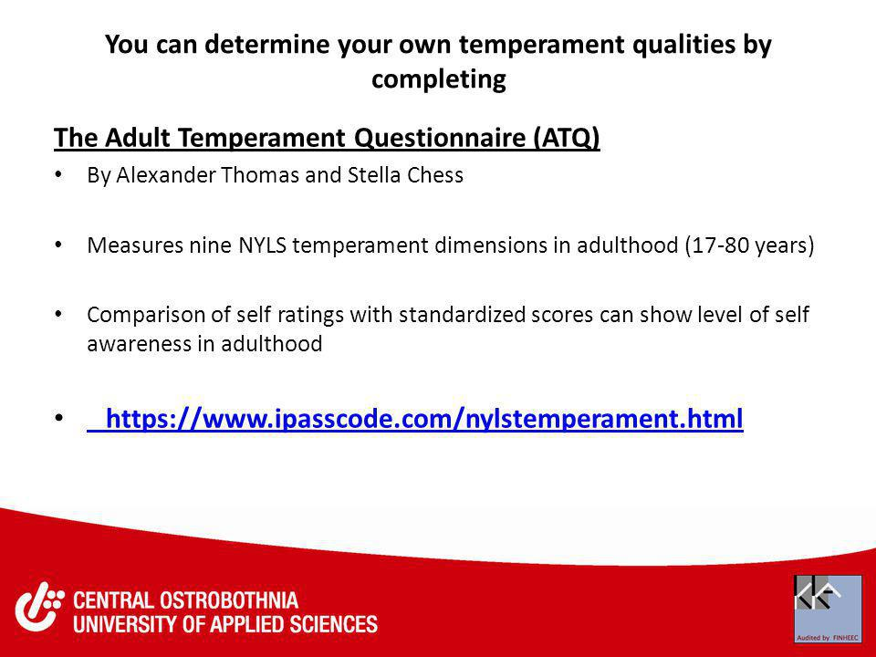 You can determine your own temperament qualities by completing
