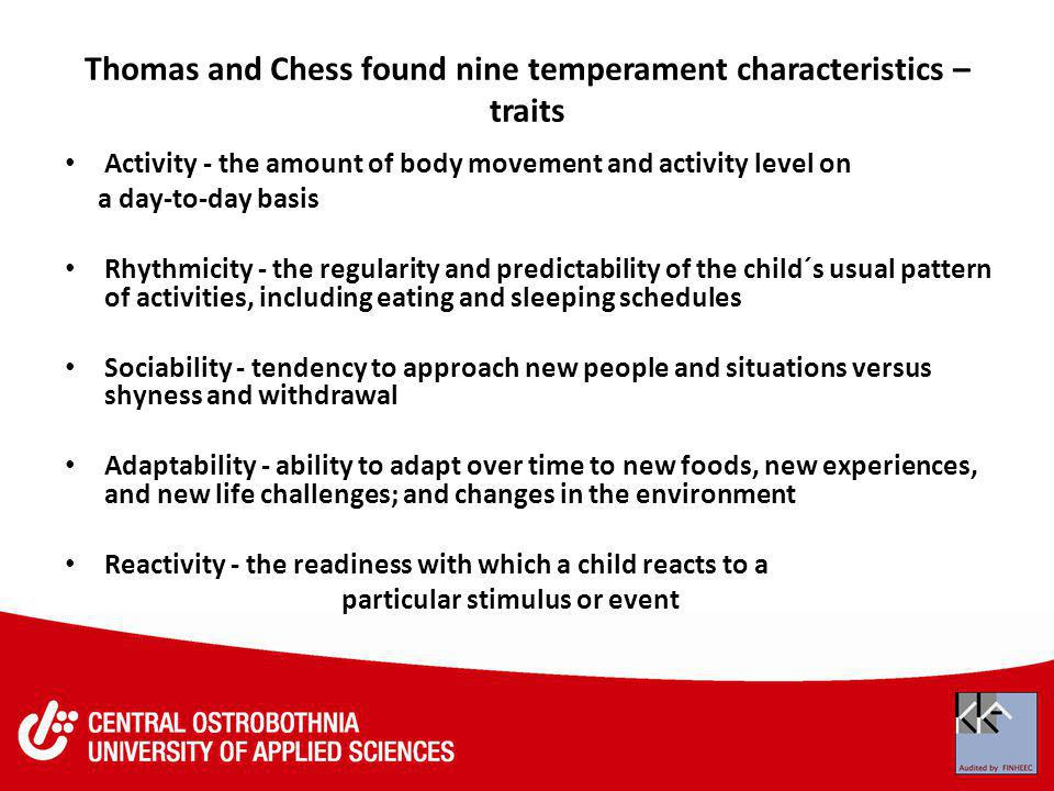 Thomas and Chess found nine temperament characteristics – traits
