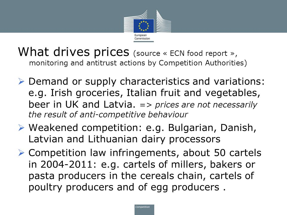 What drives prices (source « ECN food report », monitoring and antitrust actions by Competition Authorities)