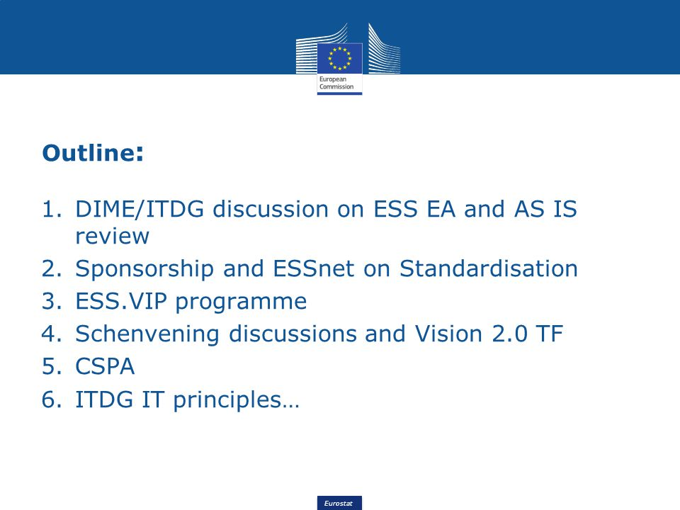 Outline: DIME/ITDG discussion on ESS EA and AS IS review. Sponsorship and ESSnet on Standardisation.