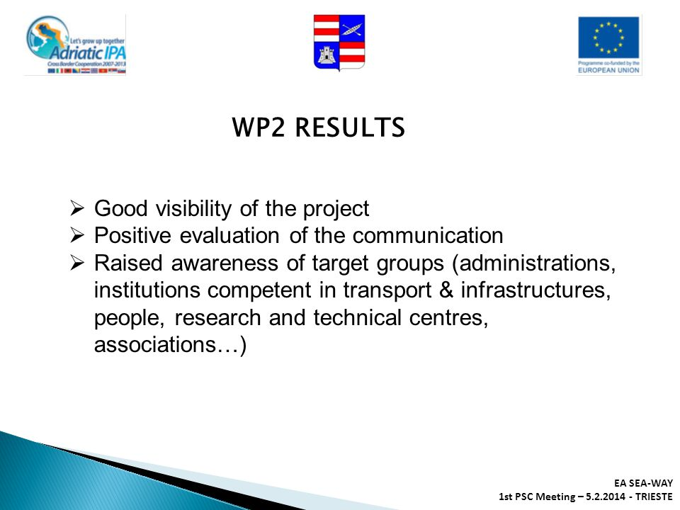 WP2 RESULTS Good visibility of the project