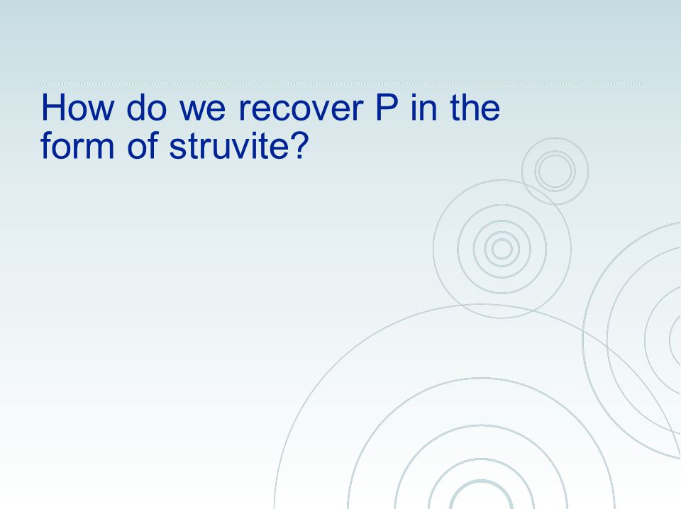 How do we recover P in the form of struvite