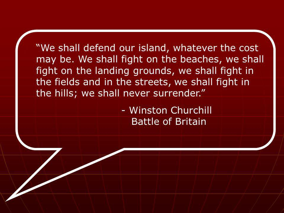 We shall defend our island, whatever the cost may be