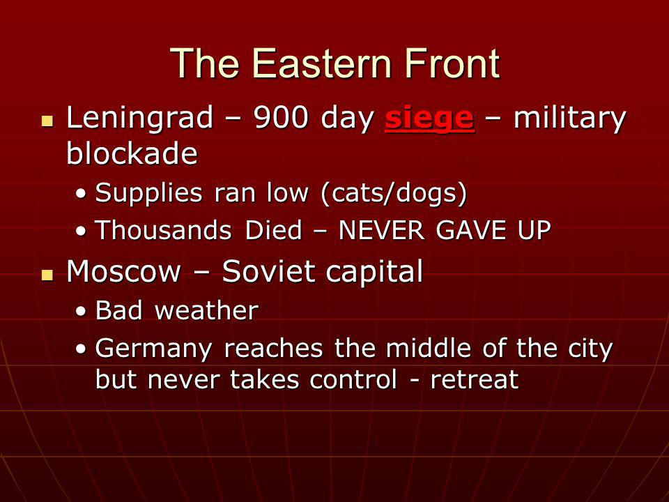 The Eastern Front Leningrad – 900 day siege – military blockade