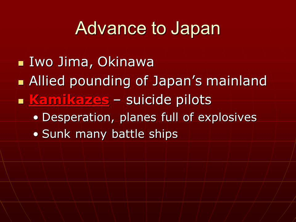 Advance to Japan Iwo Jima, Okinawa Allied pounding of Japan's mainland