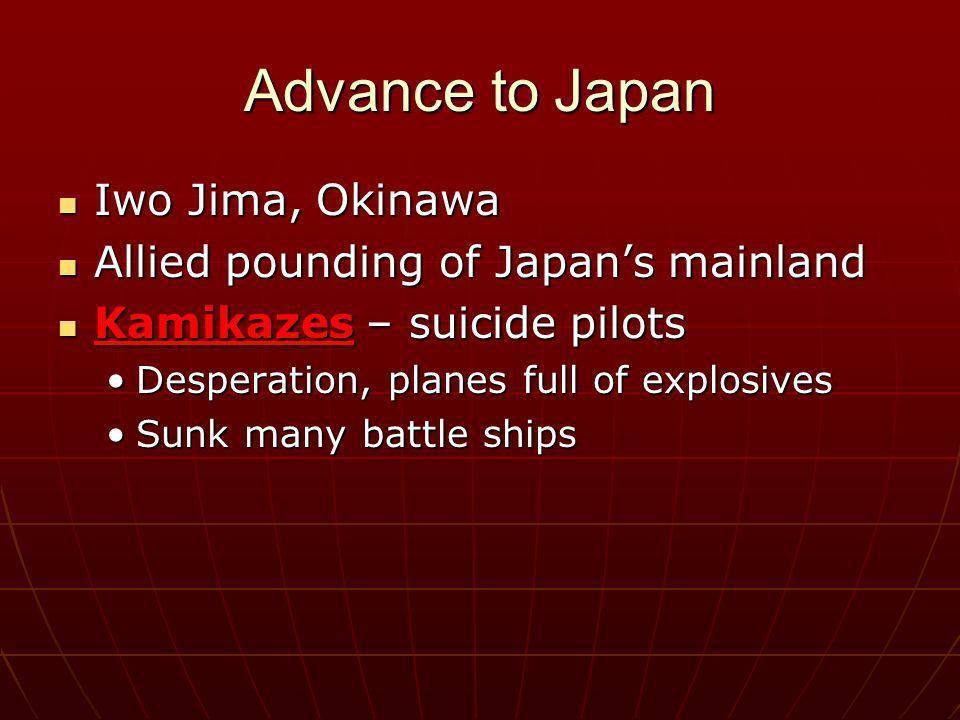 Advance to Japan Iwo Jima, Okinawa Allied pounding of Japan's mainland