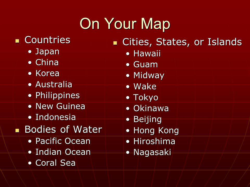 On Your Map Countries Cities, States, or Islands Bodies of Water Japan