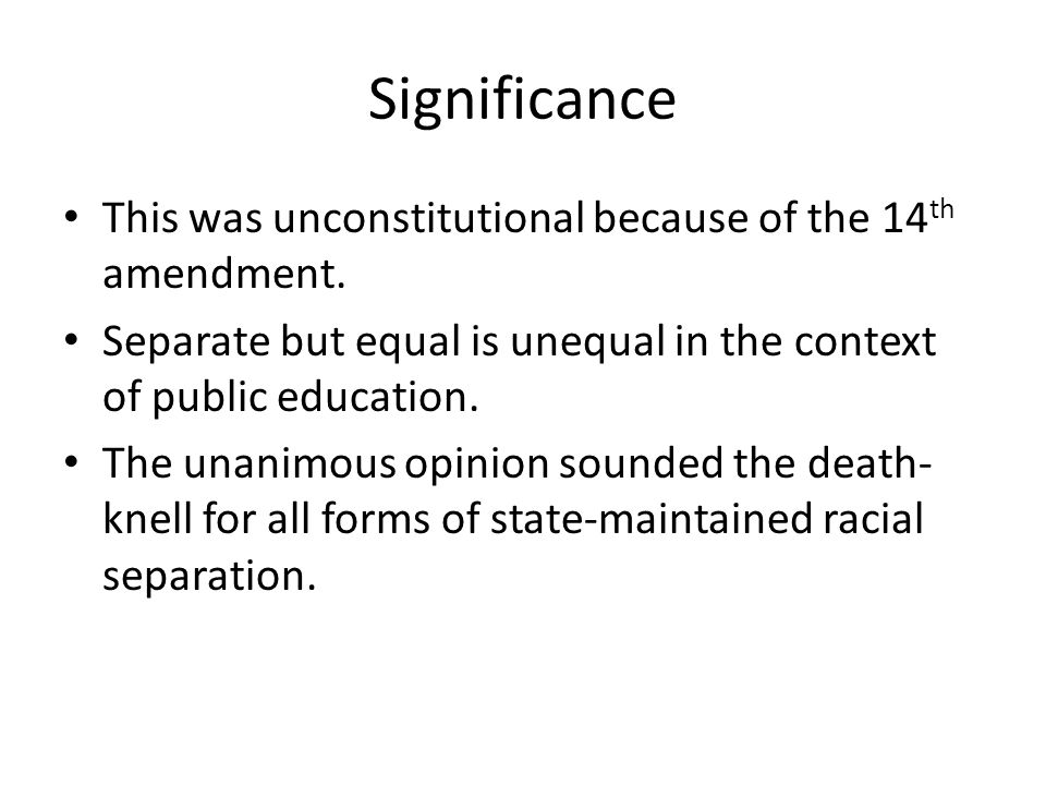 Significance This was unconstitutional because of the 14th amendment.