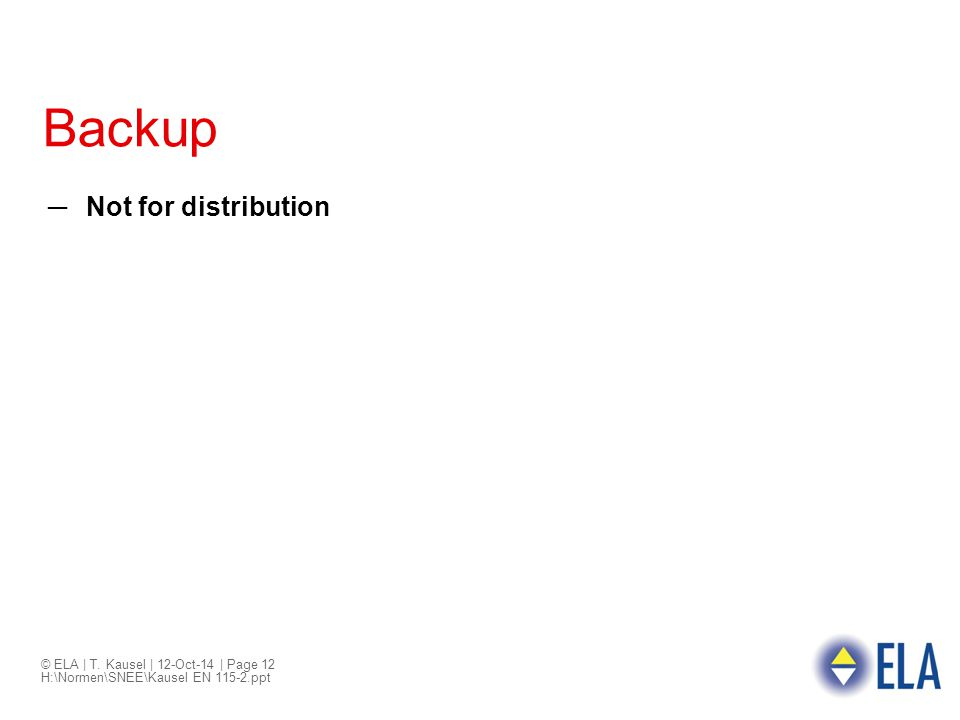 Backup Not for distribution © ELA | T. Kausel | 6-Apr-17 | Page 12