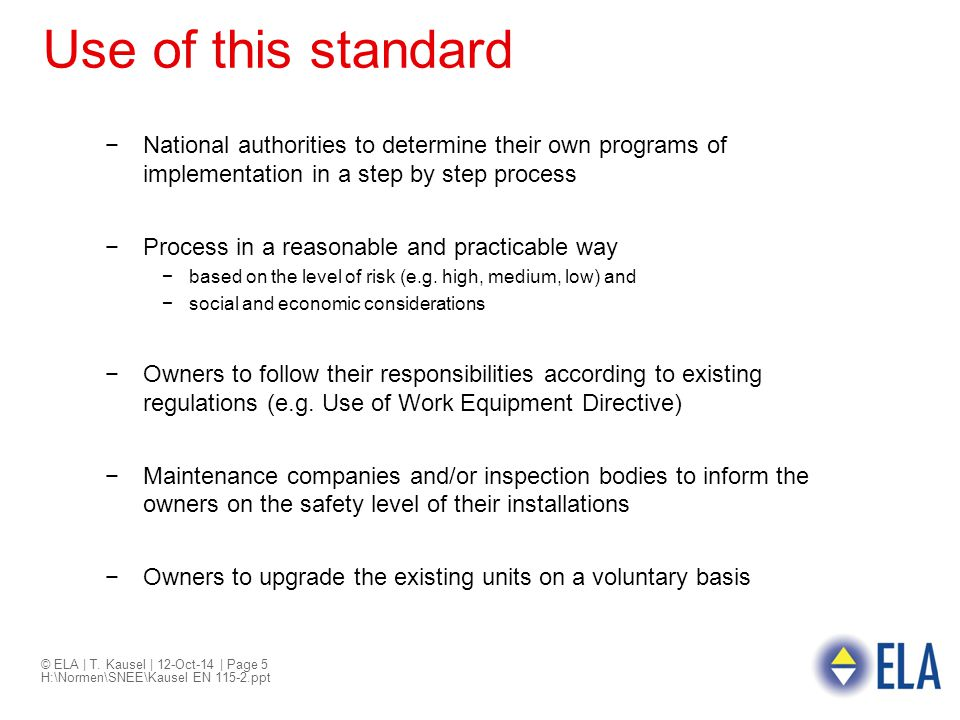 Use of this standard National authorities to determine their own programs of implementation in a step by step process.