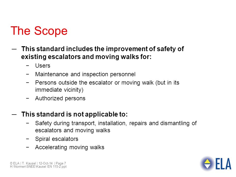 The Scope This standard includes the improvement of safety of existing escalators and moving walks for: