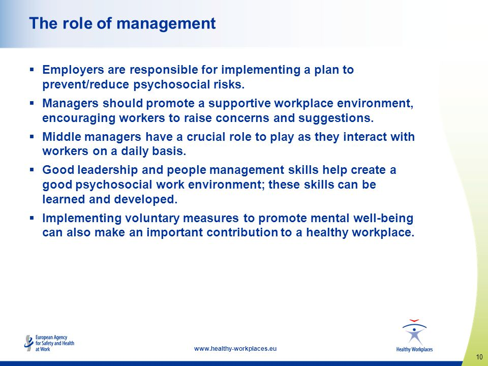 The role of management Employers are responsible for implementing a plan to prevent/reduce psychosocial risks.