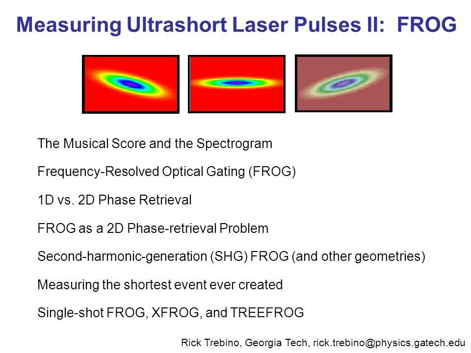 Measuring Ultrashort Laser Pulses II: FROG
