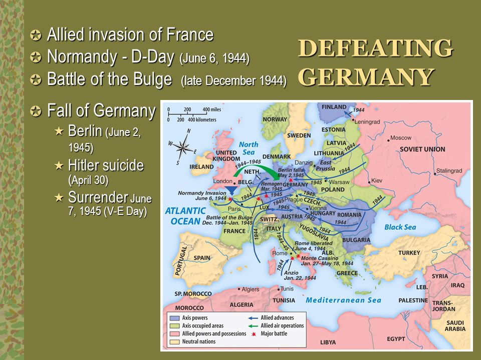 DEFEATING GERMANY Allied invasion of France
