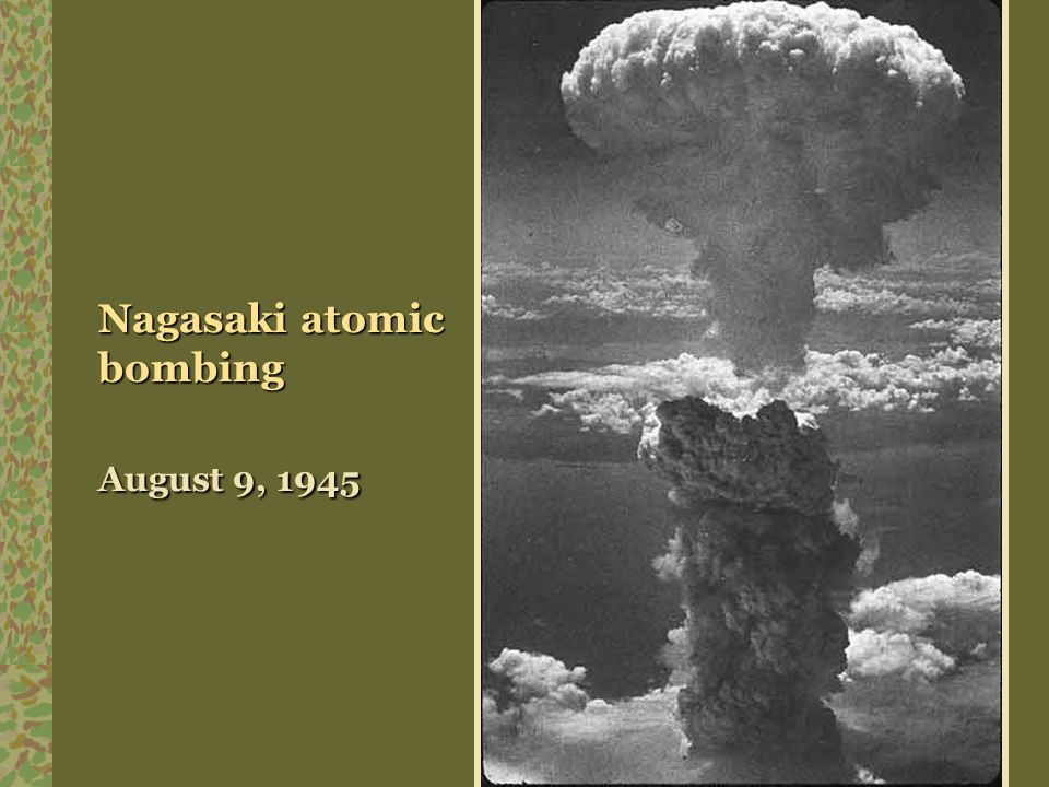 Nagasaki atomic bombing August 9, 1945