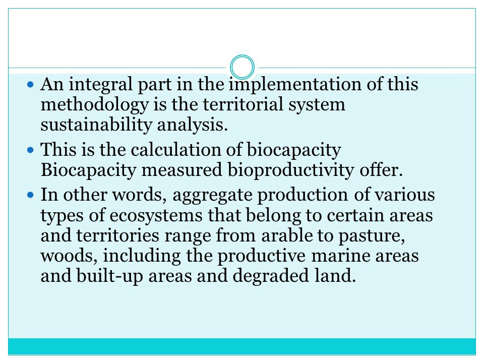 An integral part in the implementation of this methodology is the territorial system sustainability analysis.