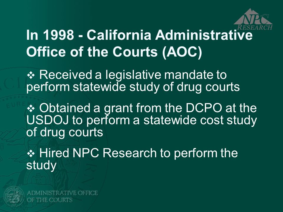 In 1998 - California Administrative Office of the Courts (AOC)