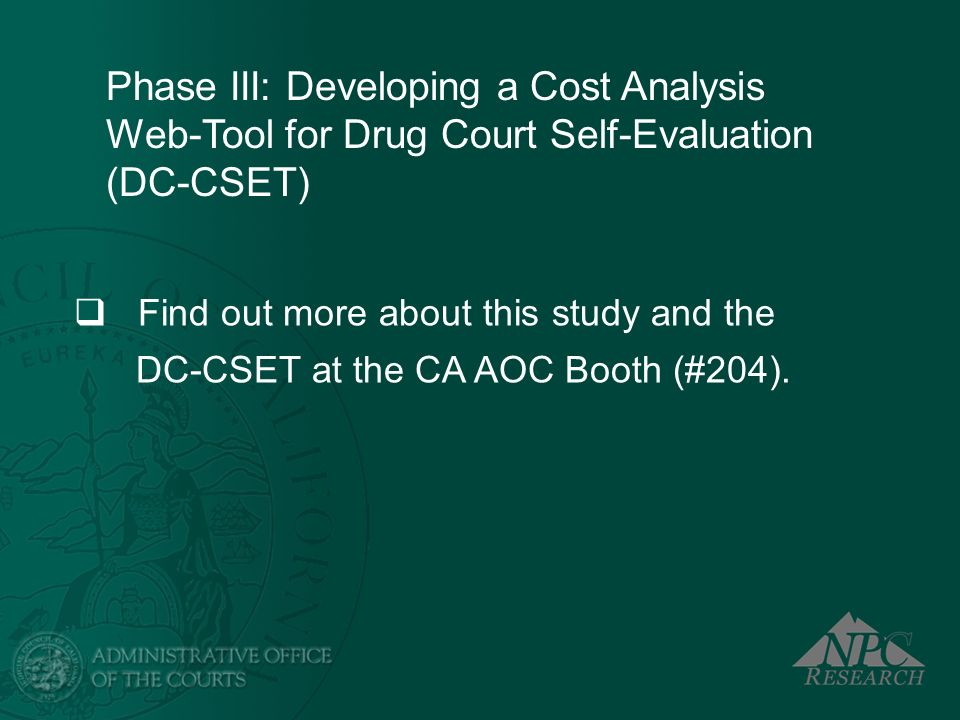 Phase III: Developing a Cost Analysis Web-Tool for Drug Court Self-Evaluation (DC-CSET)