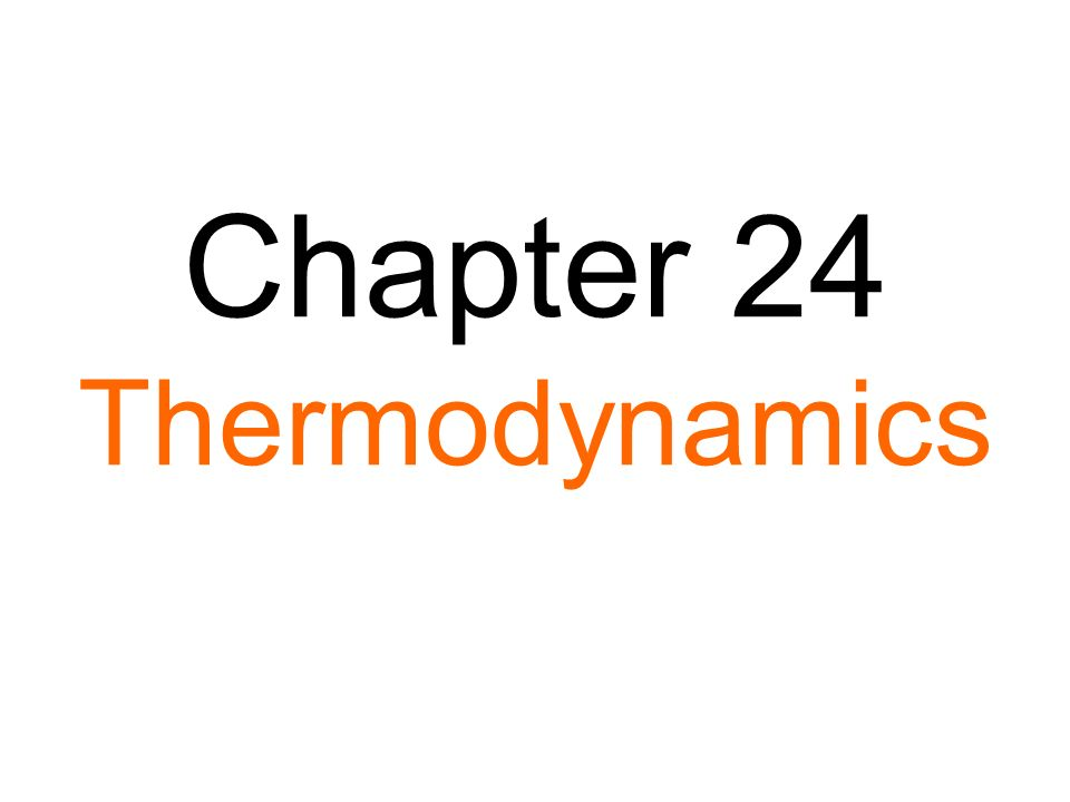 Chapter 24 Thermodynamics