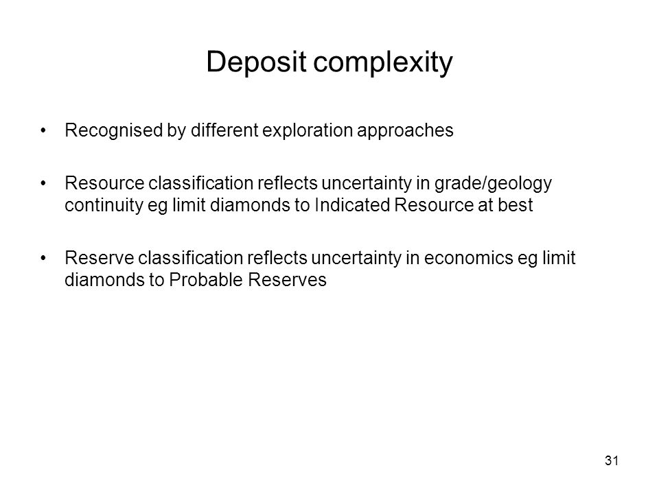 Deposit complexity Recognised by different exploration approaches