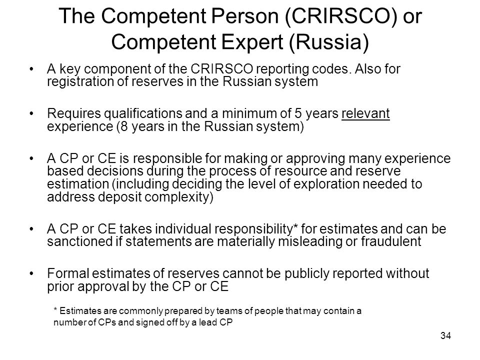 The Competent Person (CRIRSCO) or Competent Expert (Russia)