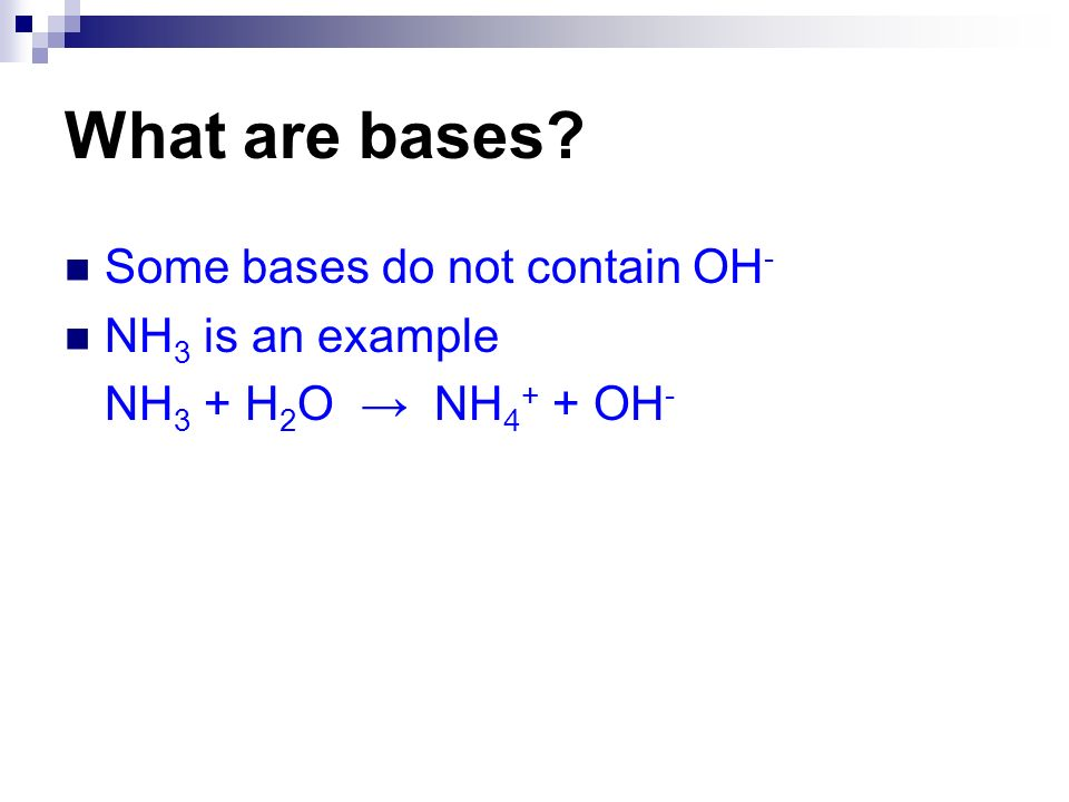 What are bases Some bases do not contain OH- NH3 is an example