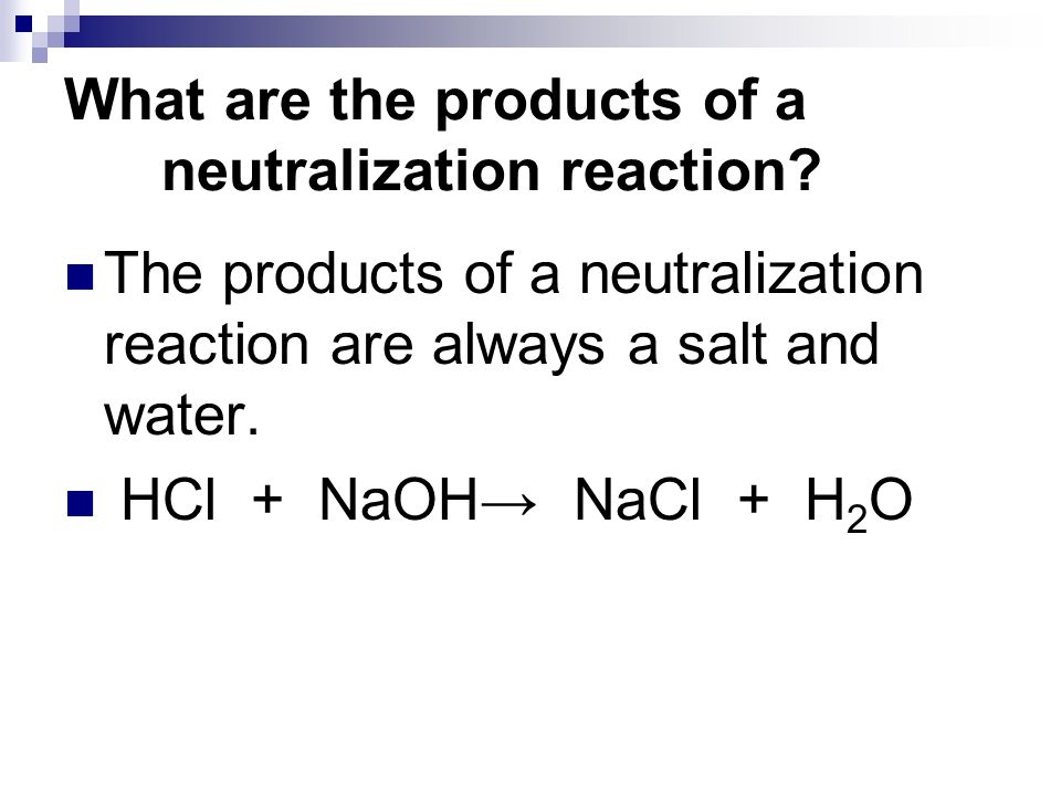 What are the products of a neutralization reaction