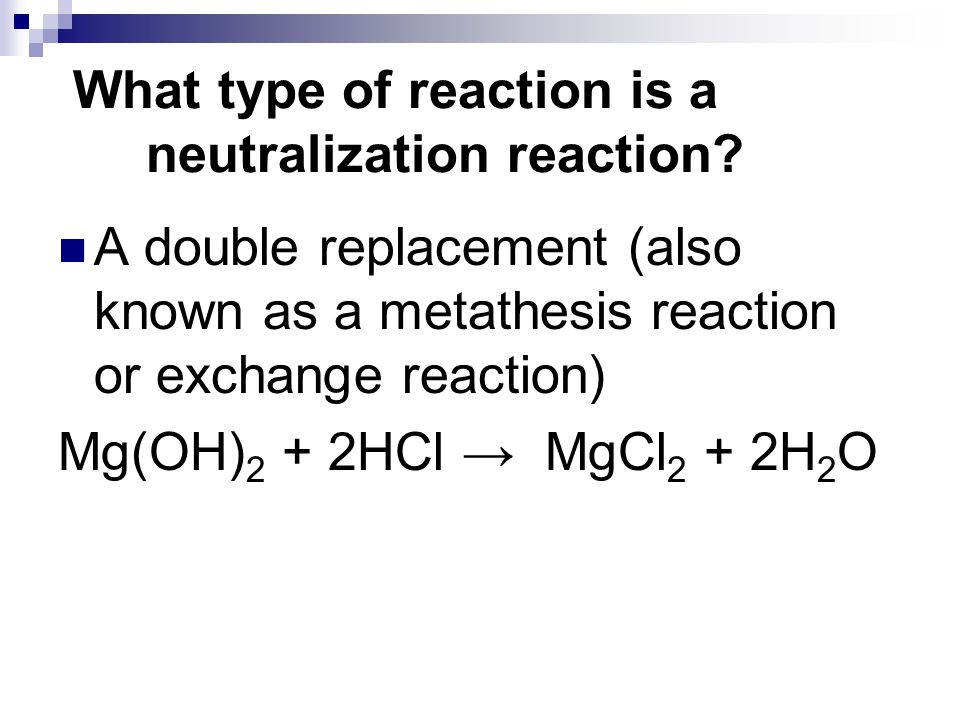 What type of reaction is a neutralization reaction