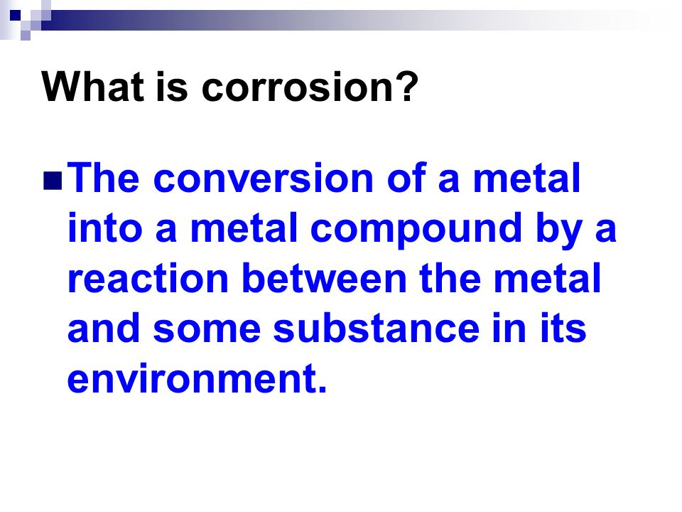 What is corrosion.