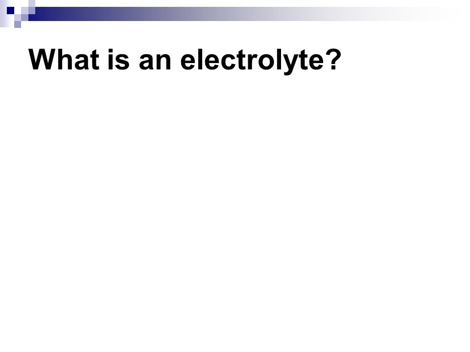 What is an electrolyte