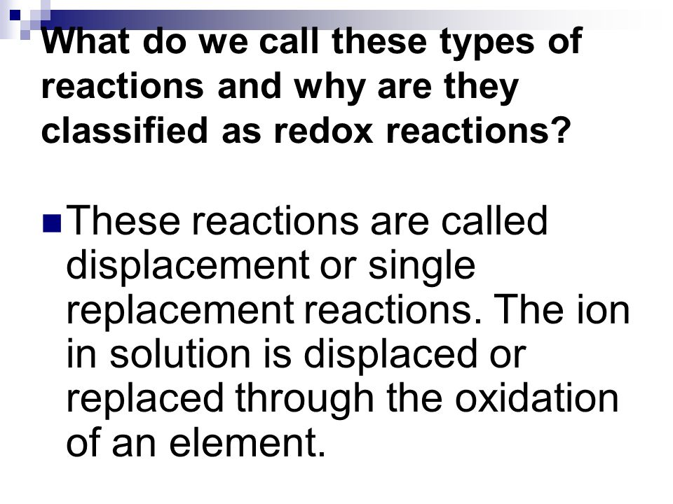 What do we call these types of reactions and why are they classified as redox reactions
