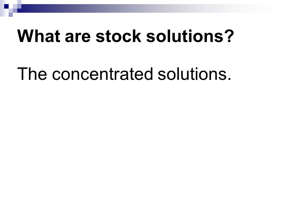 What are stock solutions