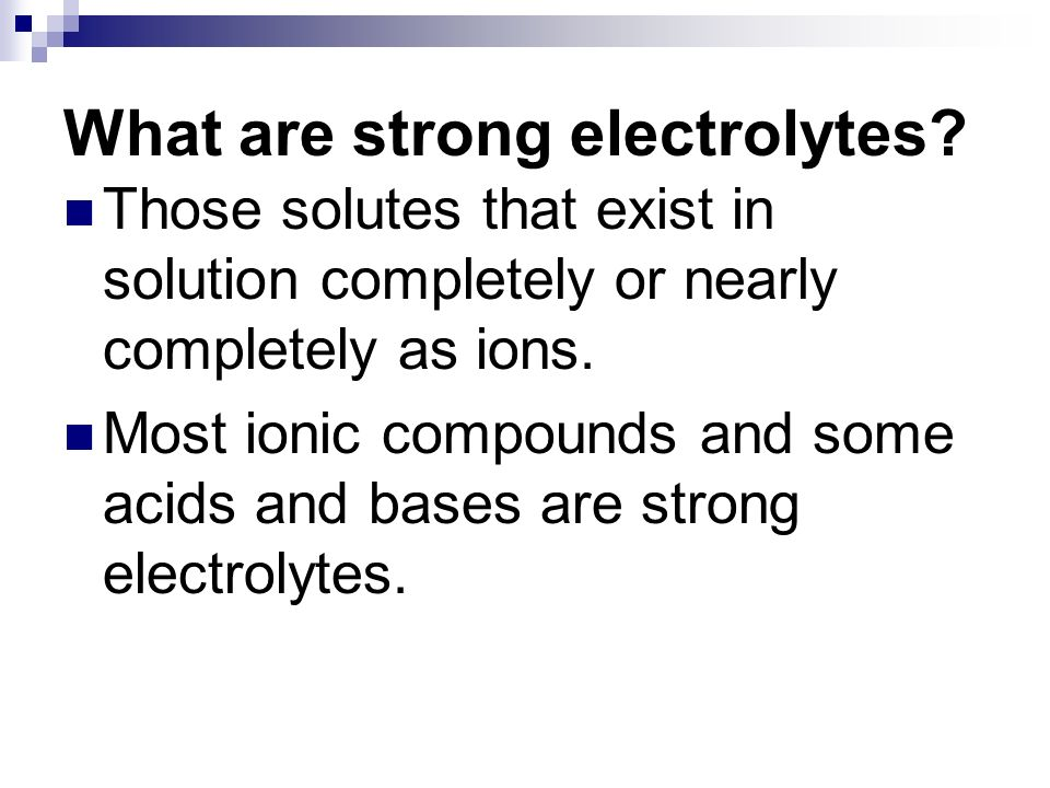 What are strong electrolytes