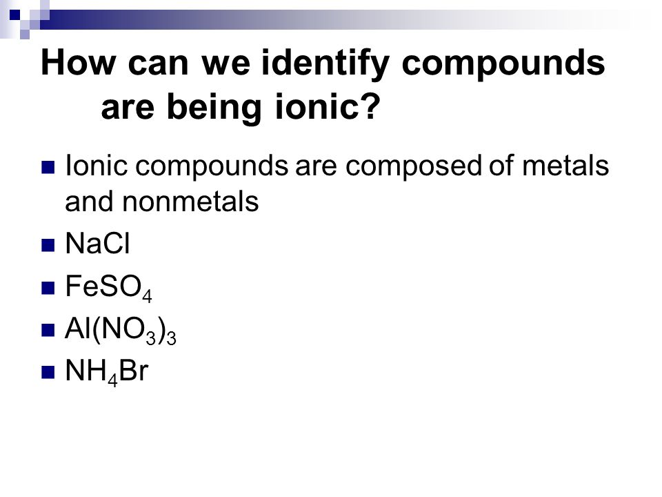 How can we identify compounds are being ionic