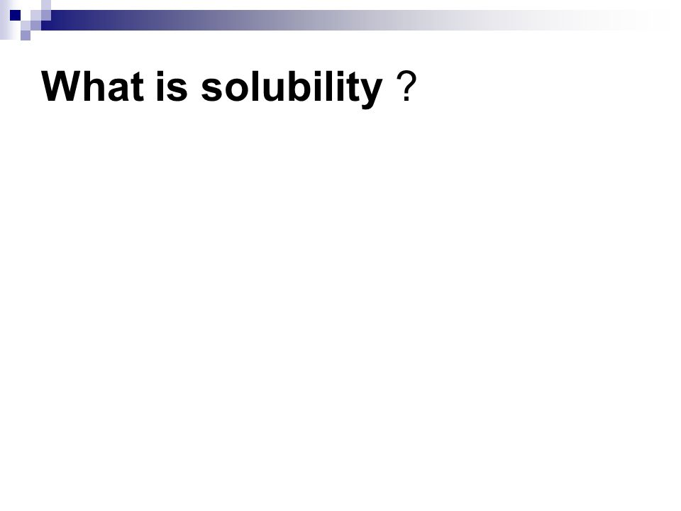 What is solubility