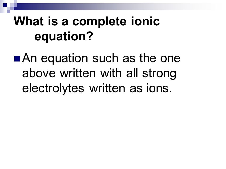 What is a complete ionic equation