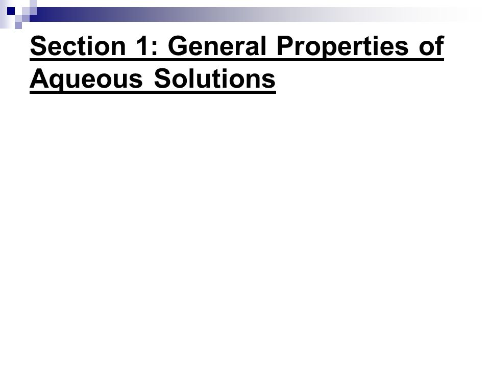 Section 1: General Properties of Aqueous Solutions