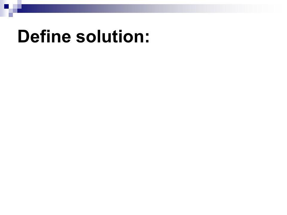 Define solution: