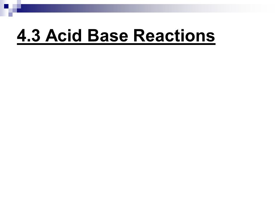 4.3 Acid Base Reactions